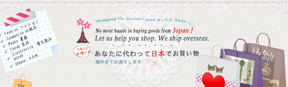 Help you shop Japanese products, overseas shipping.